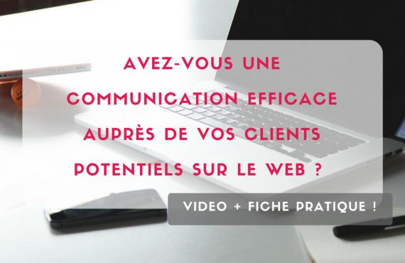 Avez-vous une communication efficace auprès de vos clients potentiels sur le web ?