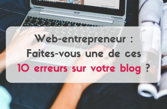 Souhaitez-vous faire connaître votre blog mais faites-vous ces 10 erreurs sur votre blog ? Vous allez alors découvrir les 10 erreurs à éviter sur votre blog