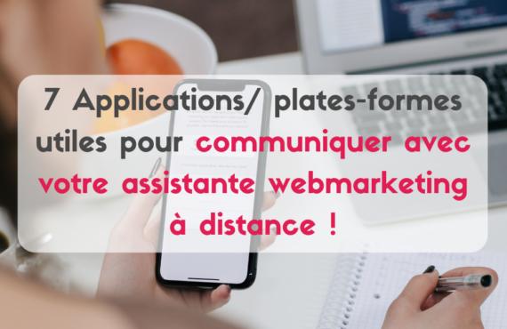 7 Applications/ plates-formes utiles pour communiquer avec votre assistante webmarketing à distance