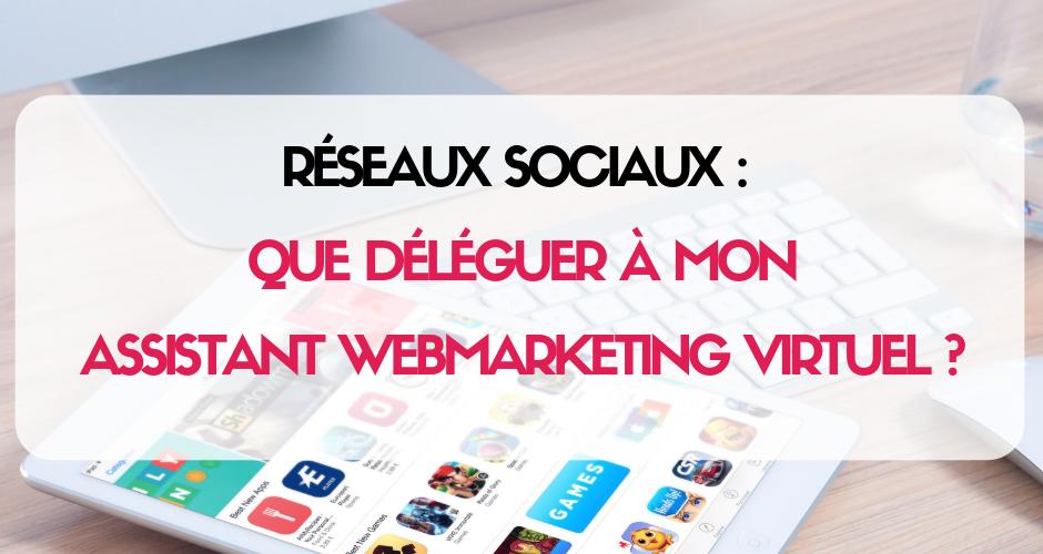 que déléguer à mon assistant webmarketing virtuel ?