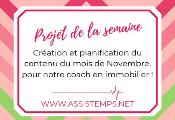 [Projet de la semaine] Création et planification du contenu du mois de Novembre, pour notre coach en immobilier !