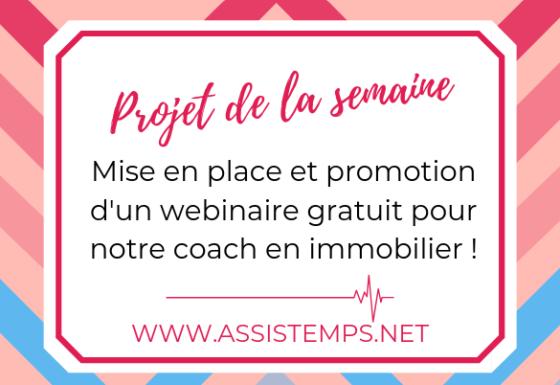[Projet de la semaine] Mise en place et promotion d'un webinaire gratuit pour notre coach en immobilier !